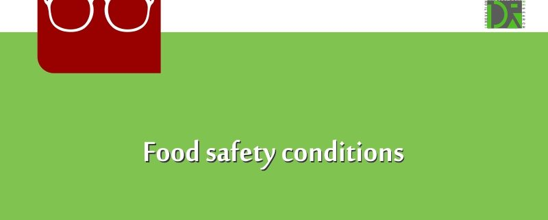 Food safety conditions